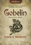 Gobelin tom I - Pies z Rowan